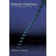 Polymer Chemistry by Malcolm P. Stevens