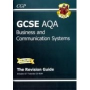 Cgp Books: Gcse Business And Communication Systems Aqa Revis