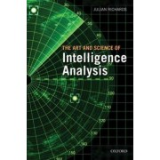 The Art and Science of Intelligence Analysis by Julian Richards