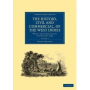 The History, Civil and Commercial, of the West Indies by Bryan Edwards
