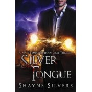 Silver Tongue by Shayne Silvers