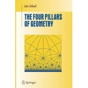The Four Pillars of Geometry by John Stillwell