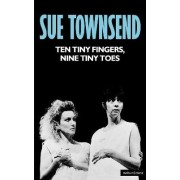 Ten Tiny Fingers, Ten Tiny Toes by Sue Townsend