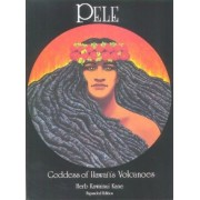Pele Goddess of Hawaiis Volcanoes by Booklines Hawaii