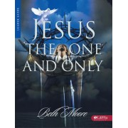 Jesus the One & Only: Leader Guide by B. Moore