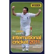 The Wisden Guide to International Cricket 2011 by Steven Lynch