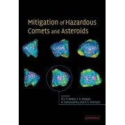 Mitigation of Hazardous Comets and Asteroids by Michael J. S. Belton