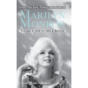 Icon: The Life, Times, and Films of Marilyn Monroe Volume 2 1956 to 1962 & Beyond (Hardback)