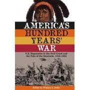 America's Hundred Years' War by W. Stephen Belko
