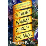 The Thinking Woman's Guide to Real Magic, Paperback