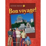 Glencoe French 1: Bon Voyage! by McGraw-Hill Education