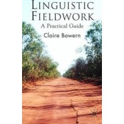 Linguistic Fieldwork by Claire Bowern