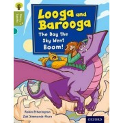 Oxford Reading Tree Story Sparks: Oxford Level 7: Looga and Barooga: The Day the Sky Went Boom! by Robin Etherington