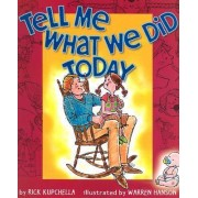 Tell Me What We Did Today by Rick Kupchella