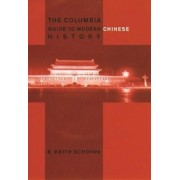 The Columbia Guide to Modern Chinese History by R. Keith Schoppa