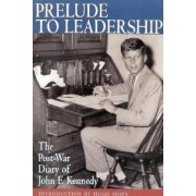 Prelude to Leadership by John Fitzgerald Kennedy