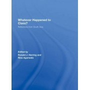 Whatever Happened to Class? by Rina Agarwala