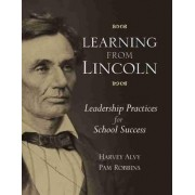 Learning from Lincoln by Harvey Alvy