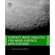 Surface Wave Analysis for Near Surface Applications by Giancarlo Dal Moro