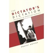 The Dictator's Dictation by Robert Boyers