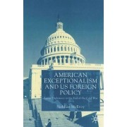 American Exceptionalism and US Foreign Policy by Siobhan McEvoy-Levy