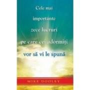 Cele Mai Importante Zece Lucruri Pe Care Cei Adormiti Vor Sa Vi Le Spuna - Mike Dooley
