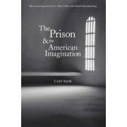 The Prison and the American Imagination by Caleb Smith