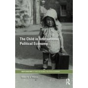 The Child in International Political Economy by Alison M. S. Watson