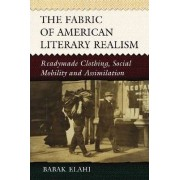 The Fabric of American Literary Realism by Babak Elahi