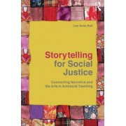 Storytelling for Social Justice by Lee Anne Bell