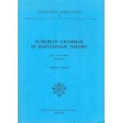 Sumerian Grammar in Babylonian Theory by Jeremy A. Black