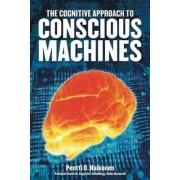 The Cognitive Approach to Conscious Machines by Pentti O. Haikonen