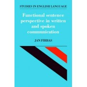 Functional Sentence Perspective in Written and Spoken Communication by Jan Firbas
