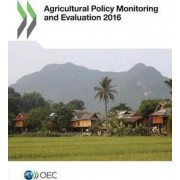 Agricultural Policy Monitoring and Evaluation 2016 by Organisation for Economic Co-Operation and Development