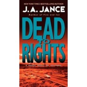 Dead to Rights by J A Jance