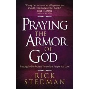 Praying the Armor of God by Rick Stedman