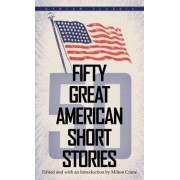 50 Great American Short Stories by Milton Crane