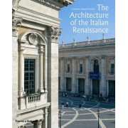 The Architecture of the Italian Renaissance by Christopher Luitpold Frommel