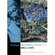 The Penguin Historical Atlas of the Bible Lands by Caroline Hull
