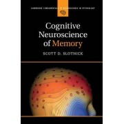Cognitive Neuroscience of Memory by Scott D. Slotnick
