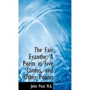 The Fair Evanthe; A Poem in Five Cantos, and Other Poems by John Peat