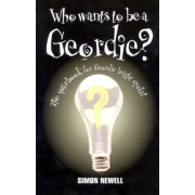 Who Wants to be a Geordie? by Simon Newell