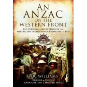 An Anzac on the Western Front by H. R. Williams