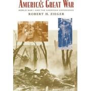 America's Great War by Robert H. Zieger