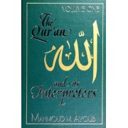 Qur'an and Its Interpreters, The, Volume 1 by Mahmoud M. Ayoub