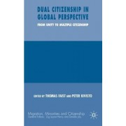 Dual Citizenship in Global Perspective by Thomas Faist