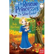 Rescue Princesses: The Silver Locket by Paula Harrison