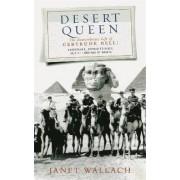 Desert Queen by Janet Wallach