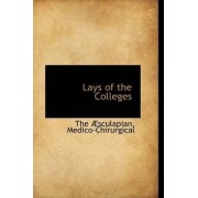 Lays of the Colleges by The Sculapian Medico-Chirurgical