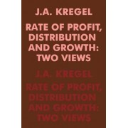 Rate of Profit Distribution and Growth by J. a. Kregel